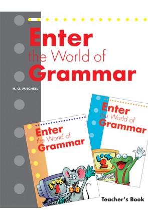 ENTER THE WORLD OF GRAMMAR TEACHER'S BOOK (1,2)