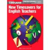 TIMESAVER NEW TIMESAVERS FOR ENGLISH TEACHERS
