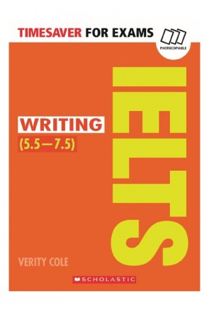 TIMESAVER FOR EXAMS: IELTS WRITING (5,5-7,5 / Level B2-C1)