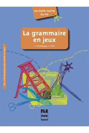 La grammaire en jeux (A1-C1)
